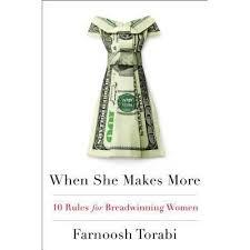 When She Makes More: 10 Rules for Breadwinning Women by Farnoosh Torabi