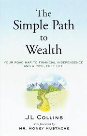 Buy The Simple Path to Wealth: Your Road Map to Financial Independence and a  Rich, Free Life Book Online at Low Prices in India | The Simple Path to  Wealth: Your Road