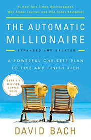 Amazon.com: The Automatic Millionaire, Expanded and Updated: A Powerful  One-Step Plan to Live and Finish Rich eBook: Bach, David: Kindle Store