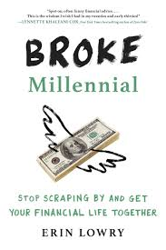 Buy Broke Millennial: Stop Scraping By and Get Your Financial Life Together  (Broke Millennial Series) Book Online at Low Prices in India | Broke  Millennial: Stop Scraping By and Get Your Financial