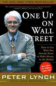 One Up On Wall Street: How To Use What You Already Know To Make Money In  eBook: Lynch, Peter: Amazon.in: Kindle Store